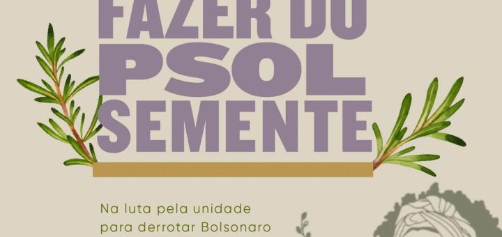 Fazer do PSOL semente